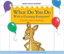 What Do You Do with a Grumpy Kangaroo?: A Book about Feelings (Magic C-ExLibrary