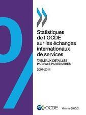 Statistiques de l'Ocde Sur les Échanges Internationaux de Services, Volume...