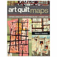 Art Quilt Maps: Capture a Sense of Place with Fiber Collage-A Visual Guide, Good