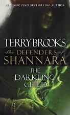 The Defenders of Shannara: The Darkling Child : The Defenders of Shannara 2...