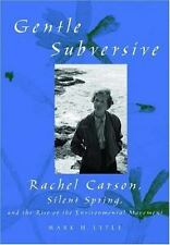 The Gentle Subversive: Rachel Carson, Silent Spring, and the Rise of t-ExLibrary