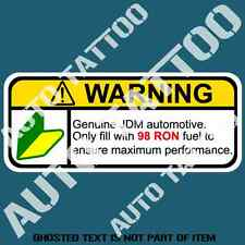 JDM 98 RON FUEL WARNING DECAL STICKER HUMOUR NOVELTY WARNING STICKERS 45mmX100mm