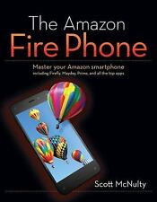 The Amazon Fire Phone: Master your Amazon smartphone including Firefly, Mayday,