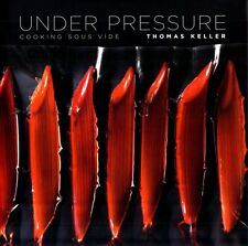 Under Pressure: Cooking Sous Vide (Hardcover), Keller, Thomas, 9781579653514