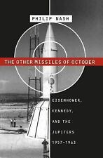 The Other Missiles of October : Eisenhower, Kennedy, and the Jupiters,...