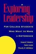 Exploring Leadership: For College Students Who Want to Make a Difference (Jossey