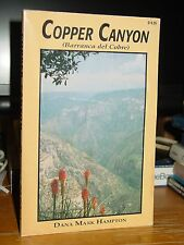 Guide to Copper Canyon, Mexico, Chihuahua Al Pacifico And The Sierra Tarahumara