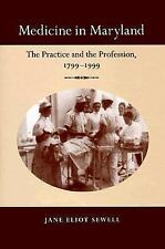NEW - Medicine in Maryland: The Practice and the Profession, 1799-1999
