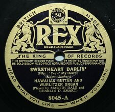 "10"" 78 - Hawaiian Guitar & Wurlitzer Organ - Sweetheart Darlin - Rex 8045 - 1933"