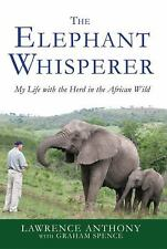 The Elephant Whisperer: My Life with the Herd in the African Wild Lawrence Antho