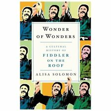 Wonder of Wonders: A Cultural History of Fiddler on the Roof-ExLibrary