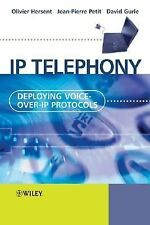 IP Telephony : Deploying Voice-over-IP Protocols by Jean-Pierre Petit, David...