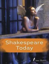 Shakespeare Today by Jane Shuter (2014, Paperback)