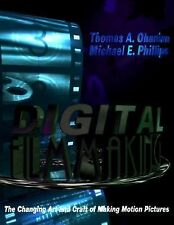 Digital Filmmaking : The Changing Art and Craft of Making Motion Pictures by...