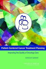 Patient-Centered Cancer Treatment Planning:: Improving the Quality of Oncology C