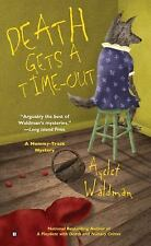 Death Gets a Time-Out No. 4 by Ayelet Waldman 2004 Mommy-track MYSTERY BOOK BEST