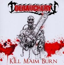 Kill Maim Burn (Re-Issue) - Debauchery (2010, CD NIEUW)