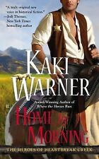 The Heroes of Heartbreak Creek: Home by Morning 3 by Kaki Warner (2015,...