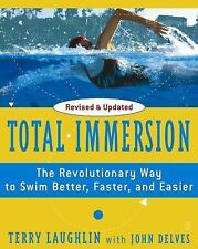 Total Immersion : The Revolutionary Way to Swim Better, Faster, and Easier by T…