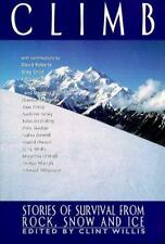 Climb: Stories of Survival from Rock, Snow, and Ice (Adrenaline) Clint Willis~D