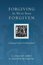 Forgiving As We've Been Forgiven: Community Practices for Making Peace-ExLibrary