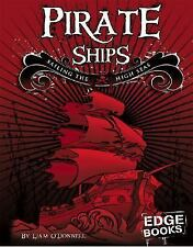 Pirate Ships: Sailing the High Seas (The Real World of Pirates)-ExLibrary