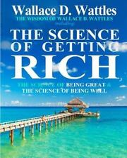 The Wisdom of Wallace D. Wattles: Including: The Science of Getting Rich, The S