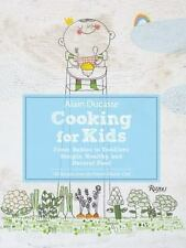 Alain Ducasse Cooking for Kids: From Babies to Toddlers: Simple, Healthy, and Na