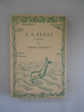 T S ELIOT: A STUDY BY THOMAS McGREEVY: FIRST EDITION