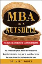 MBA in a Nutshell : The Classic Accelerated Learner Program by Milo Sobel...