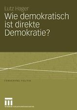 Forschung Politik: Wie Demokratisch Ist Direkte Demokratie? : Eine...