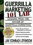 Guerrilla Marketing 101 LAB : Lessons from the Father of Guerrilla Marketing...