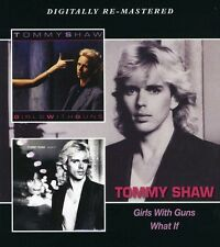 Girls With Guns/What If - Tommy Shaw (2013, CD NEUF)2 DISC SET