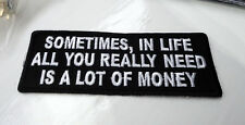 P4 Sometimes In Life All You Really Need Funny Humour Iron on Patch Laugh Biker