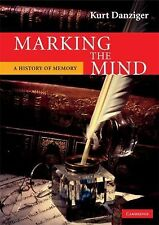 Marking the Mind: A History of Memory, Danziger, Kurt, Very Good condition, Book