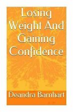 Losing Weight and Gaining Confidence : How to Lose Weight with Simple at Home...