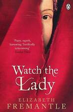 Watch the Lady by Elizabeth Fremantle (Paperback, 2016)