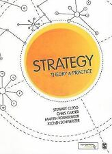Strategy : Theory and Practice by Stewart R. Clegg, Martin Kornberger, Jochen...