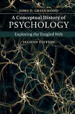 A Conceptual History of Psychology : Exploring the Tangled Web by John D....