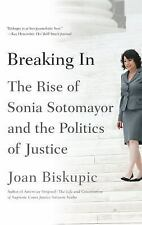 Breaking In: The Rise of Sonia Sotomayor and the Politics of Justice-ExLibrary