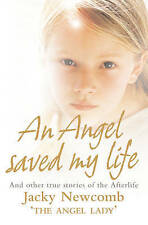 An Angel Saved My Life: And Other True Stories of the Afterlife by Jacky...
