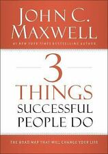 3 Things Successful People Do : The Road Map That Will Change Your Life by...