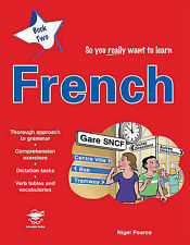 So You Really Want to Learn French: A Textbook for Key Stage 3 and Common...