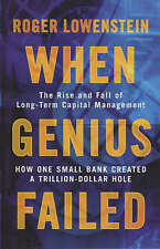 When Genius Failed: The Rise and Fall of Long Term Capital Management by...