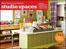Studio Spaces: Projects, Inspiration & Ideas for Your Creative Place (Better Hom