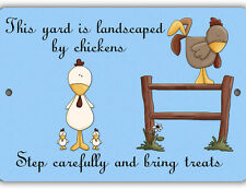 Landscaped by Chickens Indoor/Outdoor Aluminum No Rust No Fade Sign