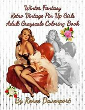 Winter Fantasy Retro Vintage Pin Up Girls Adult Grayscale Coloring Book: Winter