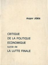 SITUATIONNISME + ASGER JORN  CRITIQUE DE LA POLITIQUE ÉCONOMIQUE + LUTTE FINALE