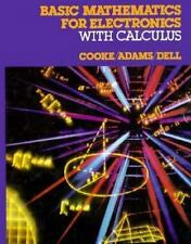 Basic Mathematics for Electronics with Calculus by Peter B. Dell, Nelson M....