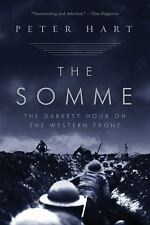 The Somme: The Darkest Hour on the Western Front by Hart, Peter